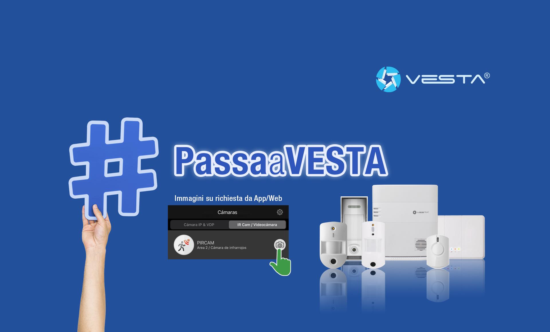 <b>La gamma più ampia e avanzata di PIRCAM sul mercato è VESTA!</b>